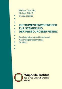 Instrumentenwegweiser zur Steigerung der Ressourceneffizienz von Liedtke,  Christa, Onischka,  Mathias, Ritthoff,  Michael