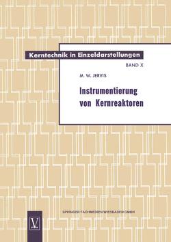 Instrumentierung von Kernreaktoren von Jervis,  Max William