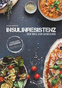 INSULINRESISTENZ – Der Weg zur Genesung von Kurzius,  Alicja