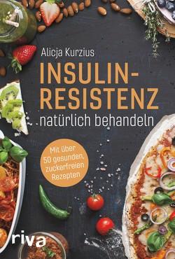 Insulinresistenz natürlich behandeln von Kurzius,  Alicja