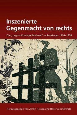 Inszenierte Gegenmacht von rechts von Heinen,  Armin, Schmitt,  Oliver Jens