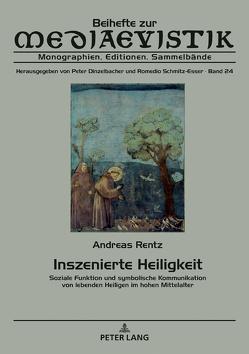 Inszenierte Heiligkeit von Rentz,  Andreas