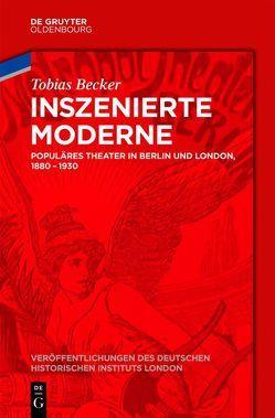 Inszenierte Moderne von Becker,  Tobias, German Historical Institute London