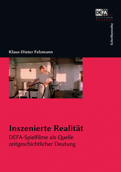 Inszenierte Realität von Felsmann,  Klaus-Dieter