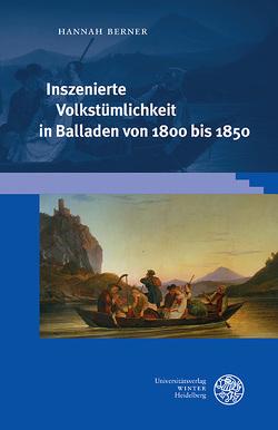 Inszenierte Volkstümlichkeit in Balladen von 1800 bis 1850 von Berner,  Hannah