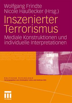 Inszenierter Terrorismus von Frindte,  Wolfgang, Haußecker,  Nicole