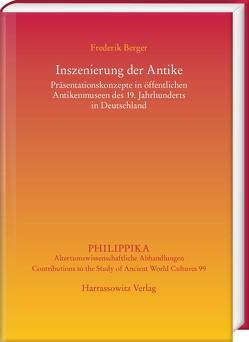 Inszenierung der Antike von Berger,  Frederik