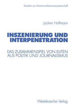 Inszenierung und Interpenetration von Hoffmann,  Jochen
