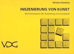 Inszenierung von Kunst von Stoelting,  Christina