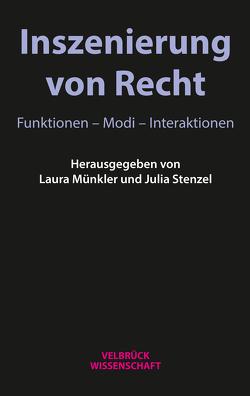 Inszenierung von Recht von Münkler,  Laura, Stenzel,  Julia