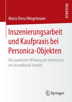 Inszenierungsarbeit und Kaufpraxis bei Personica-Objekten von Wiegelmann,  Maria Elena