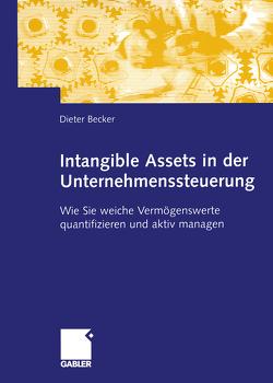 Intangible Assets in der Unternehmenssteuerung von Becker,  Dieter