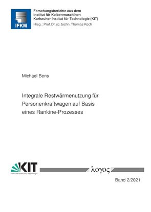 Integrale Restwärmenutzung für Personenkraftwagen auf Basis eines Rankine-Prozesses von Bens,  Michael