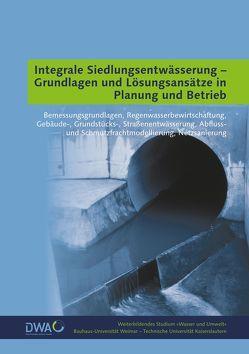 Integrale Siedlungsentwässerung – Grundlagen und Lösungsansätze in Planung und Betrieb
