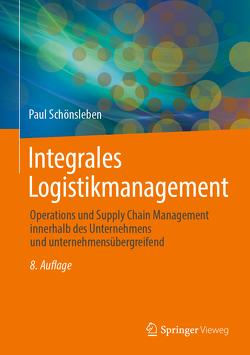 Integrales Logistikmanagement von Schönsleben,  Paul