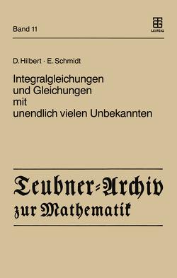 Integralgleichungen und Gleichungen mit unendlich vielen Unbekannten von Hilbert,  David, Pietsch,  Albrecht, Schmidt,  Erhard