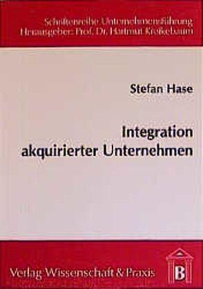 Integration akquirierter Unternehmen von Hase,  Stefan