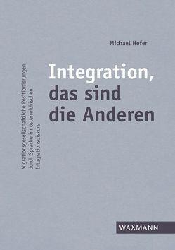 Integration, das sind die Anderen von Hofer,  Michael