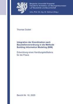 Integration der Koordination nach Baustellenverordnung in die Methode Building Information Modeling (BIM) von Dudek,  Thomas