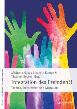 Integration des Fremden?! von Becker,  Thorsten, Huber,  Michaela, Kernen,  Elisabeth