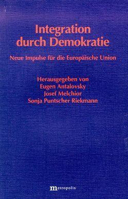 Integration durch Demokratie von Antalovsky,  Eugen, Melchior,  J, Melchior,  Josef, Puntscher-Riekmann,  Sonja, Schneider,  H.