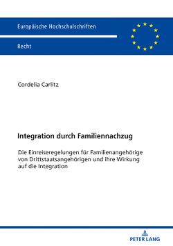 Integration durch Familiennachzug von Carlitz,  Cordelia