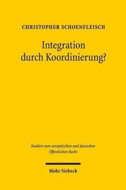 Integration durch Koordinierung? von Schoenfleisch,  Christopher