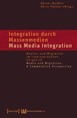 Integration durch Massenmedien / Mass Media-Integration von Geissler,  Rainer, Pöttker,  Horst
