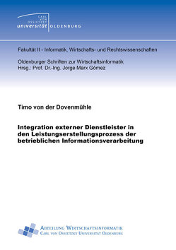 Integration externer Dienstleister in den Leistungserstellungsprozess der betrieblichen Informationsverarbeitung von von der Dovenmühle,  Timo
