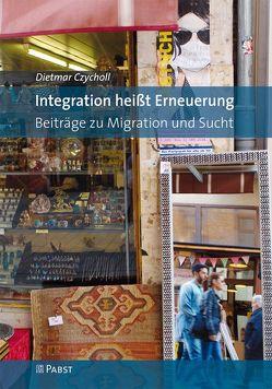 Integration heißt Erneuerung von Czycholl,  Dietmar
