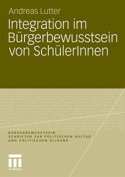 Integration im Bürgerbewusstsein von SchülerInnen von Lutter,  Andreas