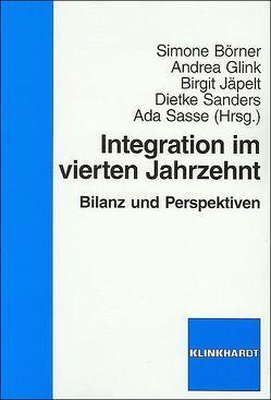 Integration im vierten Jahrzehnt von Börner,  Simone, Glink,  Andrea, Jäpelt,  Birgit, Sanders,  Dietke, Sasse,  Ada