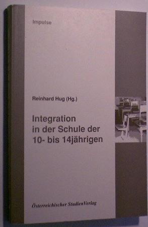 Integration in der Schule der 10- bis 14jährigen von Hug,  Reinhard