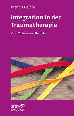 Integration in der Traumatherapie von Peichl,  Jochen
