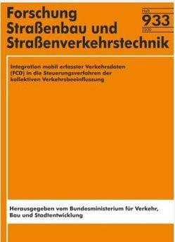 Integration mobil erfasster Verkehrsdaten (FCD) in die Steuerungsverfahren der kollektiven Verkehrsbeeinflussung von Baier,  M M, Brake,  M, Feldges,  M, Kathmann,  Th, Offermann,  F, Steinauer,  B