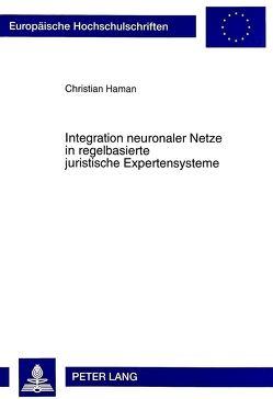 Integration neuronaler Netze in regelbasierte juristische Expertensysteme von Haman,  Christian