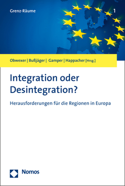 Integration oder Desintegration? von Bußjäger,  Peter, Gamper,  Anna, Happacher,  Esther, Obwexer,  Walter