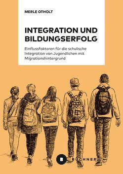Integration und Bildungserfolg von Otholt,  Merle