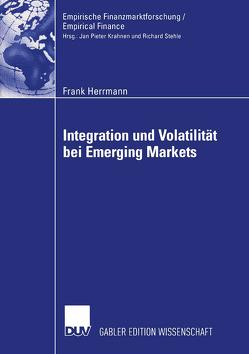 Integration und Volatilität bei Emerging Markets von Hauser,  Prof. Dr. Siegfried, Herrmann,  Frank