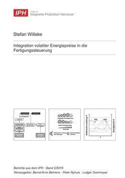 Integration volatiler Energiepreise in die Fertigungssteuerung von Behrens,  Bernd-Arno, Nyhuis,  Peter, Overmeyer,  Ludger, Willeke,  Stefan