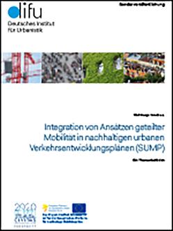Integration von Ansätzen geteilter Mobilität in nachhaltigen urbanen Verkehrsentwicklungsplänen (SUMP) von Arndt,  Wulf-Holger, Drews,  Fabian, Hertel,  Martina, Langer,  Victoria, Wiedenhöft,  Emmily