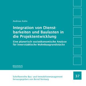 Integration von Dienstbarkeiten und Baulasten in die Projektentwicklung von Kuhn,  Andreas