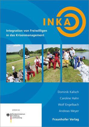 Integration von Freiwilligen in das Krisenmanagement. von Engelbach,  Wolf, Hahn,  Caroline, Kalisch,  Dominik, Meyer,  Andreas