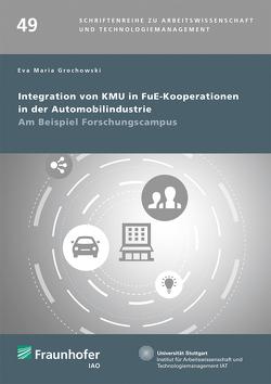 Integration von KMU in FuE-Kooperationen in der Automobilindustrie. von Grochowski,  Eva Maria