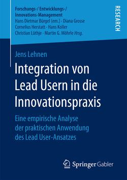 Integration von Lead Usern in die Innovationspraxis von Lehnen,  Jens