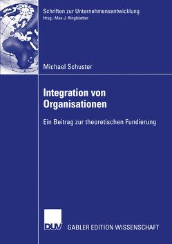 Integration von Organisationen von Ringlstetter,  Prof. Dr. Max, Schuster,  Michael