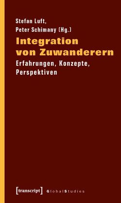 Integration von Zuwanderern von Luft,  Stefan, Schimany,  Peter