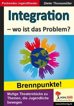 Integration – wo ist das Problem? von Thomamüller,  Dieter