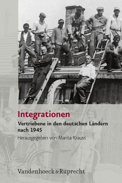 Integrationen von Bauerkämper,  Arnd, Kift,  Dagmar, Krauss,  Marita, Messerschmidt,  Rolf, Parisius,  Bernhard, Schwartz,  Michael, Thüsing,  Andreas