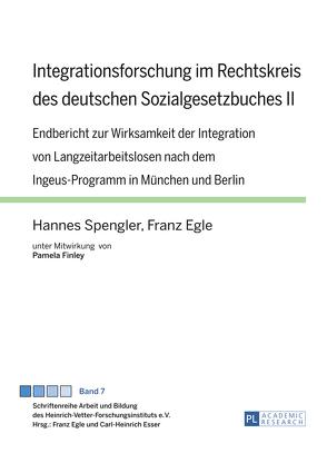 Integrationsforschung im Rechtskreis des deutschen Sozialgesetzbuches II von Egle,  Franz, Spengler,  Hannes